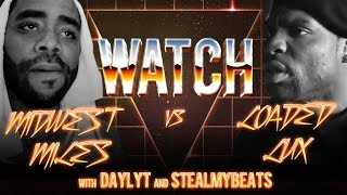 WATCH: MIDWEST MILES vs LOADED LUX with DAYLYT and STEALMYBEATS