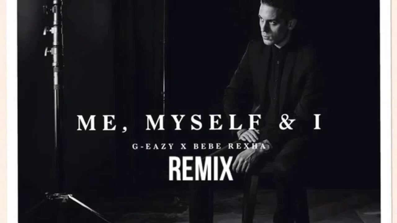 G Eazy Bebe Rexha Me Myself I Mesto Remix Lyrics Youtube