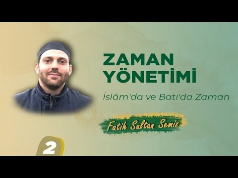 İslâm'da ve Batı'da Zaman I Fatih Sultan Semiz I Ankara Davetçi Okulu