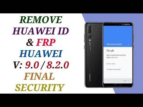REMOVE HUAWEI ID AND FRP SOLUTION 2019 HUAWEI ANDROID 9.0 / 8.2.0  FINAL SECURITY