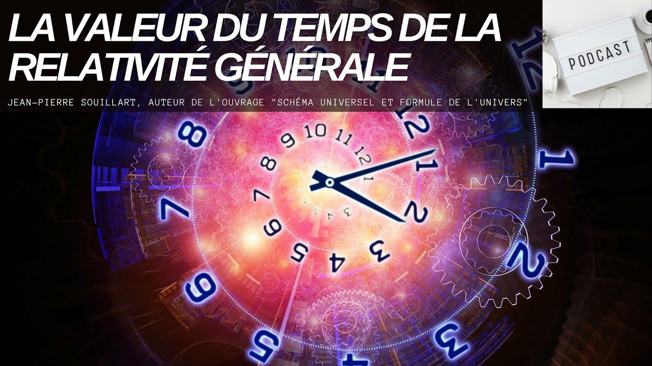 La valeur du temps de la relativité générale - Par Jean-Pierre Souillart