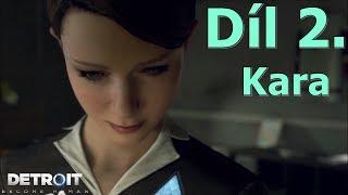 Cerberos hraje: Detroit CZ #2- Kara