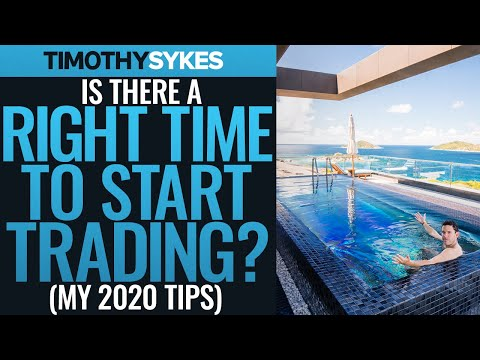 Is There a Right Time to Start Trading? (My 2020 Tips)