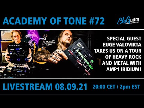 Academy Of Tone #72: special guest Euge Valovirta: the best AMP1 Iridium hard rock and metal tones!