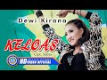Dewi Kirana - KELOAS ( Official Music Video ) [HD]