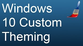 How To Install Custom Themes on Windows 10 Anniversary Update (RS1, RS2 etc)