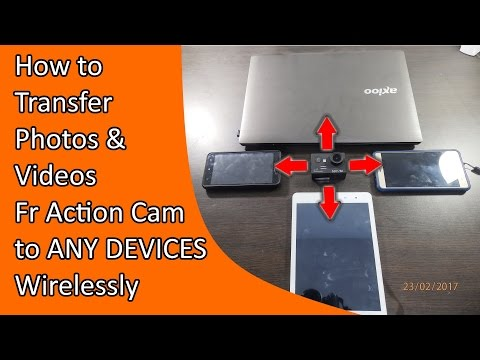 How to transfer Videos & Photos Wirelessly from Action Camera to Android or iPhone, Mac, Linux, PC