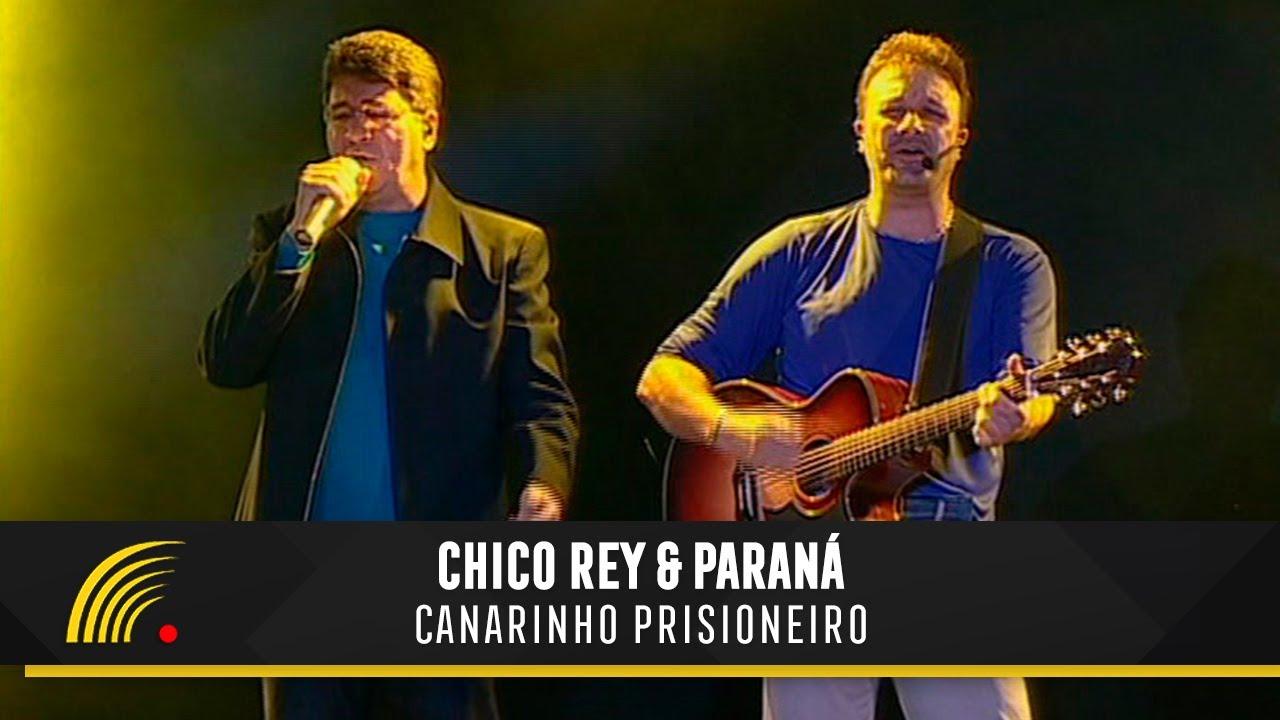 REY BAIXAR PARANA CANARINHO E CHICO MUSICA PRISIONEIRO