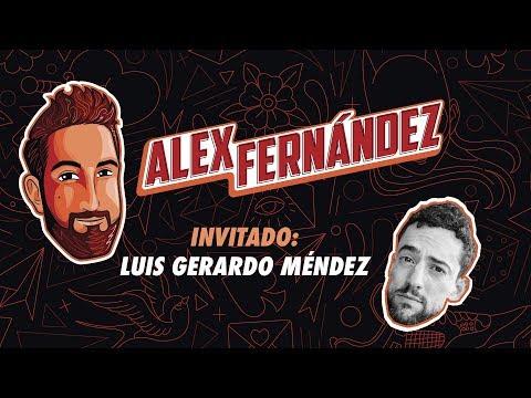 Luis Gerardo Méndez - Ep. 53 - El Podcast de Alex Fdz