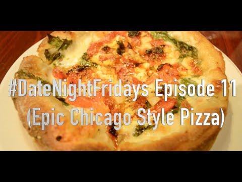 #DateNightFridays Episode 11 (Epic Chicago Style Pizza)
