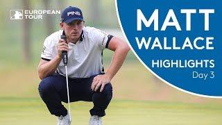 Matt Wallace Highlights   Round 3   2018 Volvo China Open
