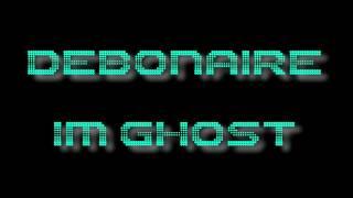 Debonaire - Im Ghost