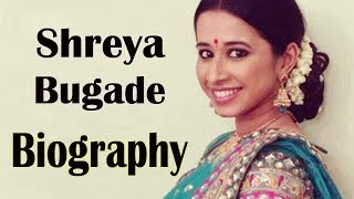 Shreya Bugade - Biography