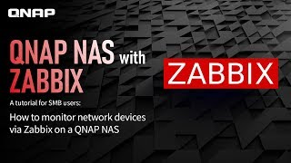 A tutorial for SMB users:How to monitor network devices via Zabbix on a QNAP NAS