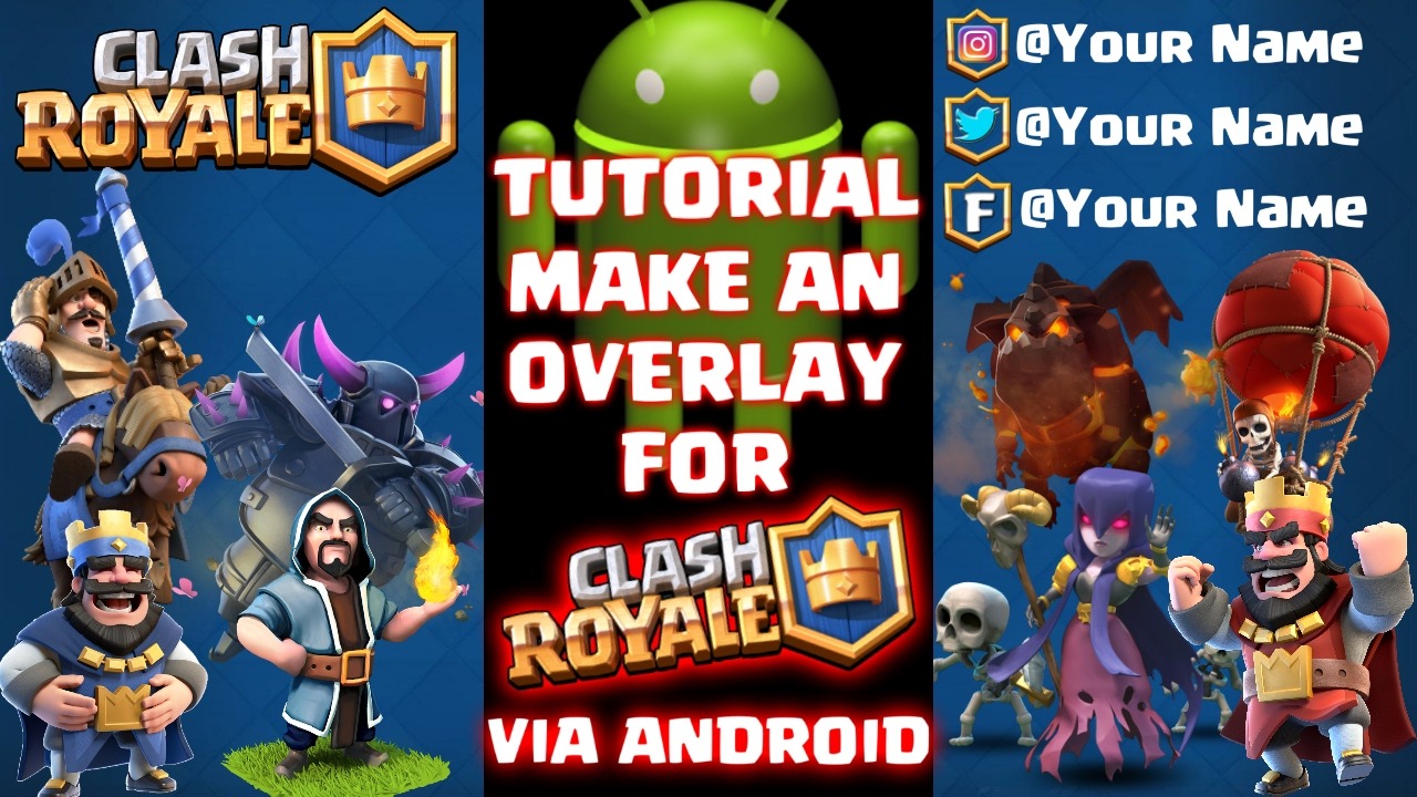 Tutorial Make An Overlay For Clash Royale Via Android