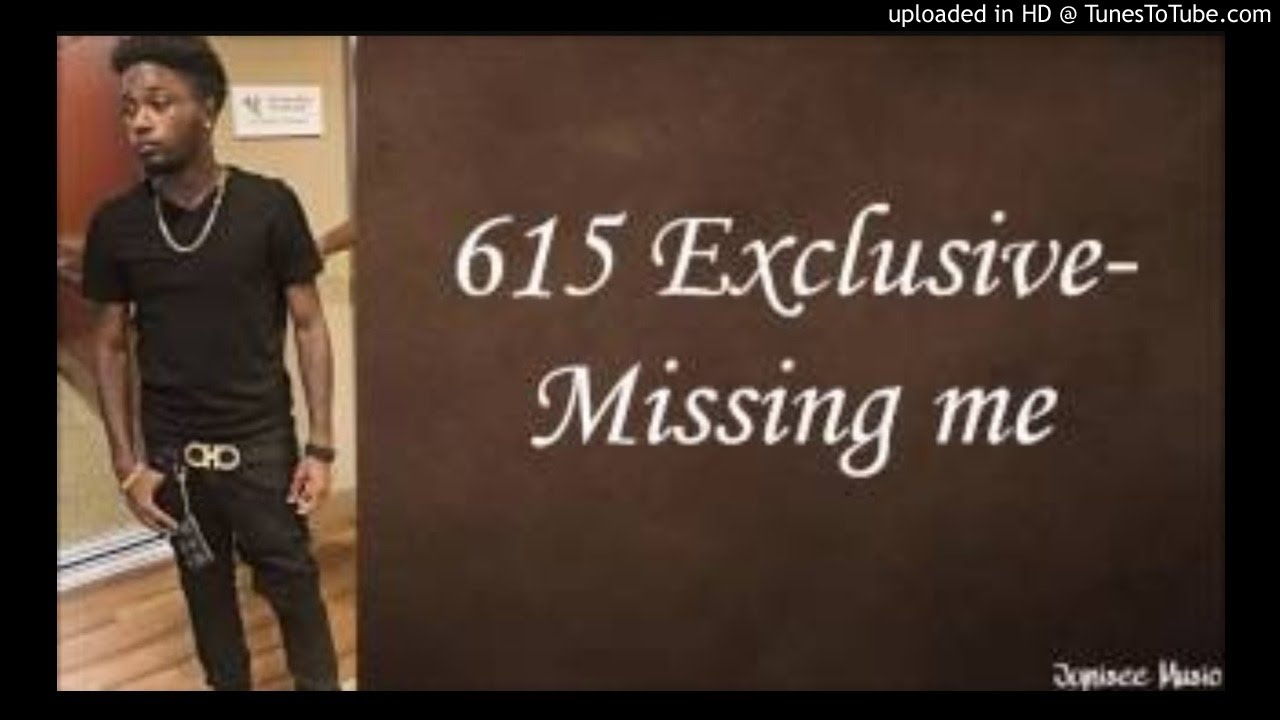 """Download 615 Exclusive """"Missing Me"""""""
