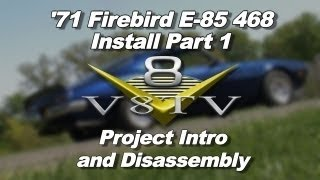 1971 Pontiac Firebird 468 E-85 Conversion Video Series Pt. 1 V8TV