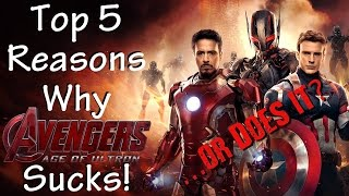 Top 5 Reasons Avengers: Age of Ultron Sucks! ...or Does it?