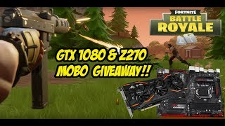 FORTNITE BR + GTX 1080 & MOBO GIVEAWAY!!