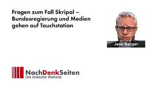 Fragen zum Fall Skripal – Bundesregierung und Medien gehen auf Tauchstation | Jens Berger