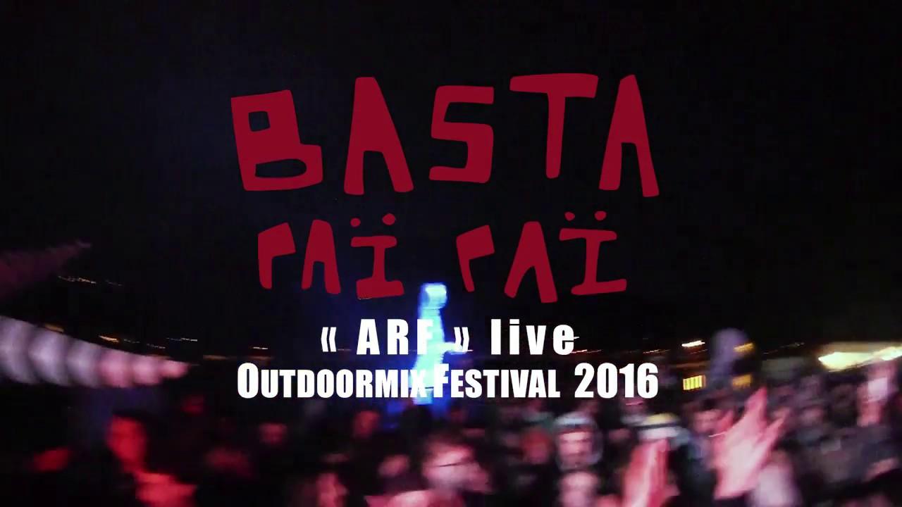 BASTA PAÏ PAÏ - ARF Live @ OUTDOORMIX FESTIVAL 2016