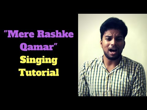 Mere Rashke Qamar Singing lesson | With Voice Modulation,Expressions,Emotions