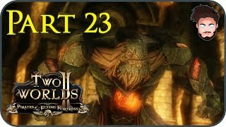 Awakening the Giant - Two Worlds II - Pirates of the Flying Fortress - Part 23 - EN Gameplay