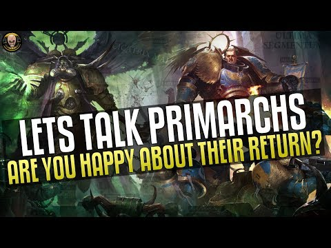 Primarchs - Are you happy about their return?