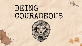 BEING COURAGEOUS: Pastor Caleb Perkins   The River FCC