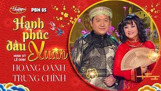 Hoàng Oanh & Trung Chỉnh - Hạnh Phúc Đầu Xuân (Lê Dinh & Minh Kỳ) PBN 85
