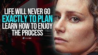 Life Will Never Go Exactly To Plan... Learn How To Enjoy The Process (Boat or Bus)