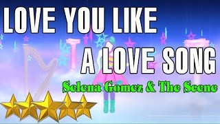 LOVE YOU LIKE A LOVE SONG - SELENA GOMEZ | Just Dance 4 | Best Dance Music