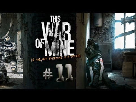 This War of Mine # 11 Manchados de Sangre Inocente [HD] Español