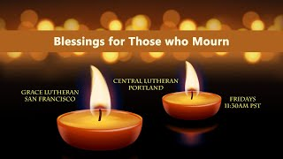Blessings for Those Who Mourn