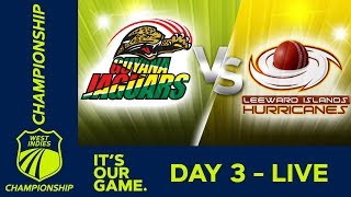 *LIVE West Indies Championship* - Day 3 | Guyana v Leewards | Saturday 19th January 2019