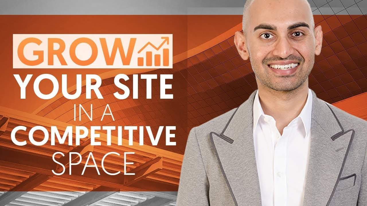 How to Grow Your Website in a Competitive Space   Neil Patel