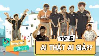 A Lử Lên Tỉnh Tập 6 AI THẬT AI GIẢ | Trung Ruồi - Long Hách - Thái Dương - Thái Sơn|FPT Polytechnic