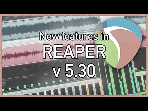What's New In REAPER v 5.30 - remote control; resize Reaplugs; Lyrics editor and more