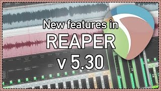 What's New In REAPER v 5.30 - remote control; resize Reaplugs; Lyrics editor and more Mp3