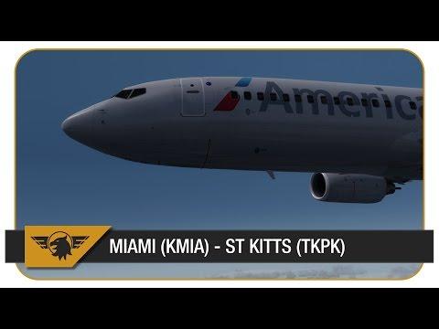 [Prepar3D] PMDG NGX Prepar3D v2.5 | FULL FLIGHT | AAL318 | Miami (KMIA) - St Kitts (TKPK)