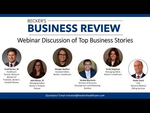 Becker's Business Review: Webinar Discussion of Top Business Stories