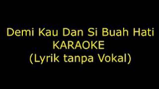 Karaoke Demi Kau dan Sibuah Hati Liryk tanpa Vokal