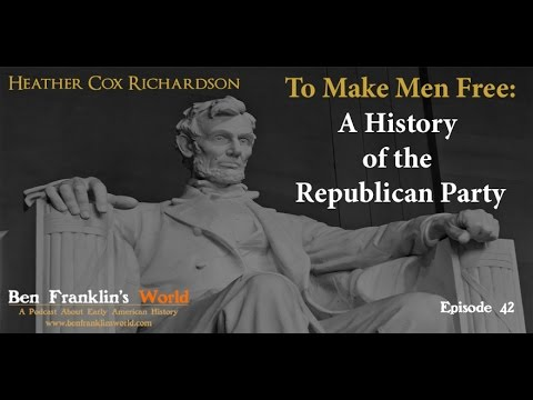 042: Heather Cox Richardson, The History of the Republican Party