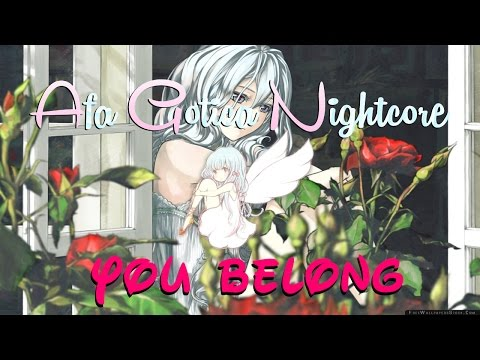Nightcore ~ You Belong [Lyrics]