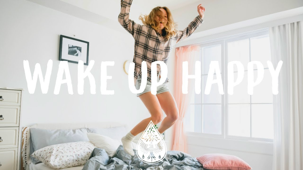 Wake Up Happy An Indie Pop Folk Good Morning Playlist Vol I Youtube