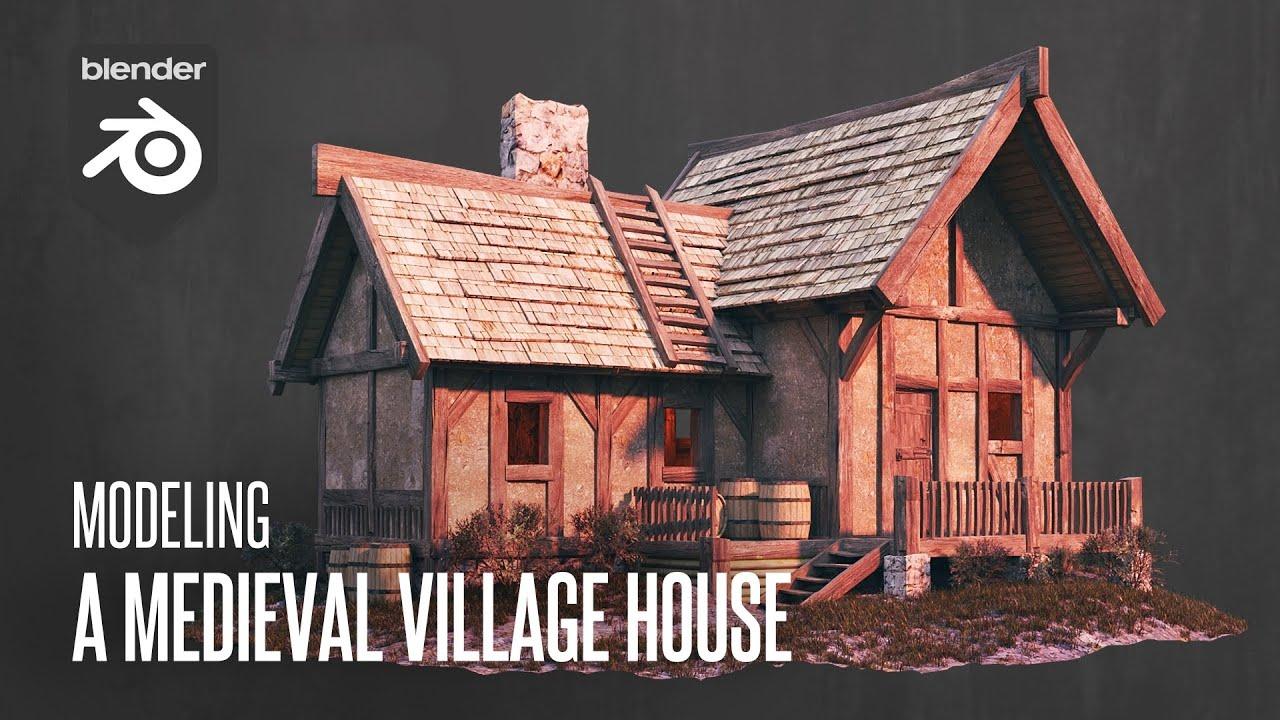 Modeling A Medieval Village House