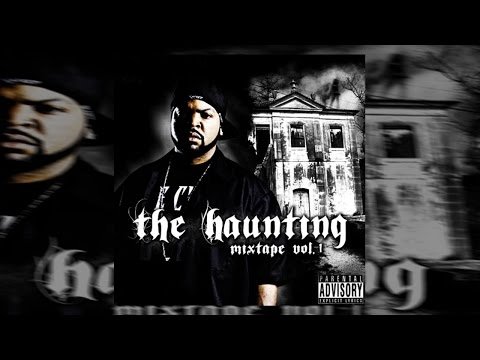 Ice Cube - The Haunting Vol. 1 (Full Mixtape) 2016