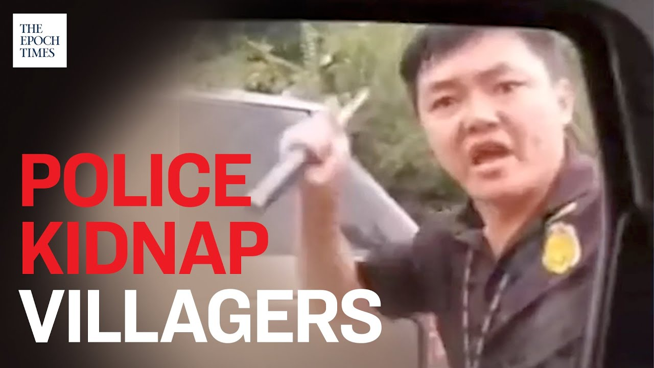 Chinese Police Kidnap Villagers' Representative Who Plan to Sue Officials |China Police |Epoch News