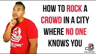 How To Rock A City Where No one Knows You