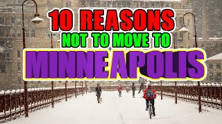 10 NOT to live in Minneapolis, Minnesota. (Not Just the cold)